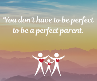 You dont have to be perfect to be a perfect foster parent.